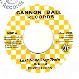 "(7"") DEVON IRONS - LAST NONE STOP TRAIN / THE SOUL SYNDICATE BAND - TRAIN VERSION"
