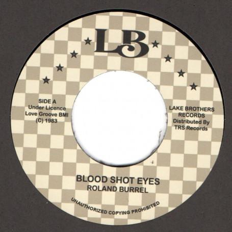 "(7"") ROLAND BURREL - BLOOD SHOT EYES / BLOOD SHOT DUB"