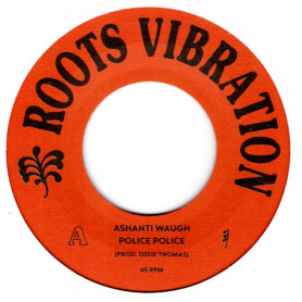 "(7"") ASHANTI WAUGH - POLICE POLICE / THE SOUL SYNDICATE - POLICE POLICE VERSION"