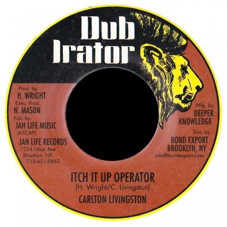 "(7"") CARLTON LIVINGSTON - ITCH IT UP OPERATOR / DUB"
