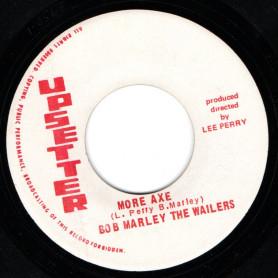"(7"") BOB MARLEY & THE WAILERS - MORE AXE / THE UPSETTER - AXE MAN"