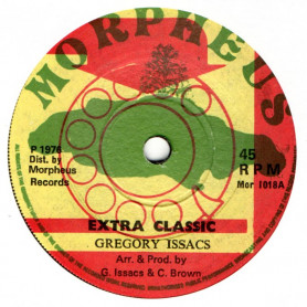 """(7"""") GREGORY ISAACS - EXTRA CLASSIC / MORPHEUS ALL STARS - EXTRA CLASSIC VERSION"""