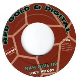 "(7"") LOUIE MELODY - NAH GIVE UP / DENNIS CAPRA - NAH GIVE UP DUB"