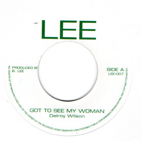 """(7"""") DELROY WILSON - GOT TO SEE MY WOMAN / HEARTS CAN BE BROKEN"""