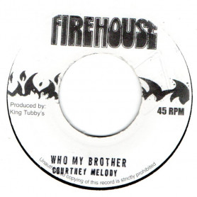 """(7"""") COURTNEY MELODY - WHO MY BROTHER / VERSION"""