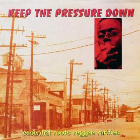 (LP) VARIOUS ARTISTS - KEEP THE PRESSURE DOWN : ESSENTIAL REGGAE ROOTS RARITIES