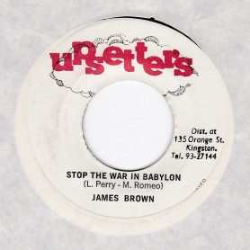 """(7"""") JAMES BROWN - STOP THE WAR IN BABYLON / THE UPSETTER - DUB IN PEACE"""
