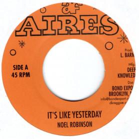 "(7"") NOEL ROBINSON - IT'S LIKE YESTERDAY / BULLWACKIES ALL STARS - YESTERDAY VERSION"