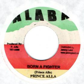 """(7"""") PRINCE ALLA - BORN A FIGHTER / SOUL SYNDICATE - VERSION"""