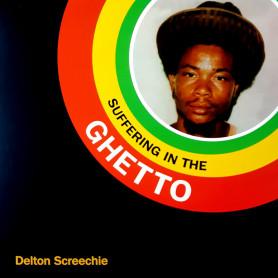 (LP) DELTON SCREECHIE - SUFFERING IN THE GHETTO