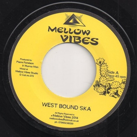"(7"") MELLOW VIBES - WEST BOUND SKA / DUB"