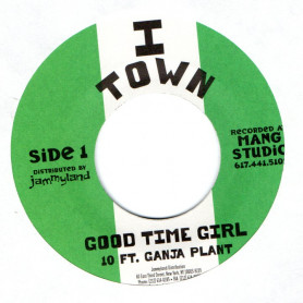 """(7"""") 10 FT. GANJA PLANT - GOOD TIME GIRL / GOOD NEWS DUB"""
