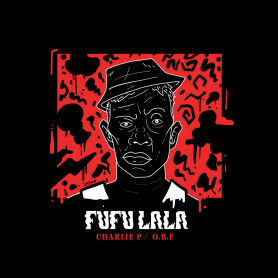 "(12"") OBF - FUFU LALA Feat CHARLIE P & AZA LINEAGE"