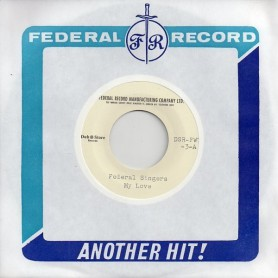"(7"") FEDERAL SINGERS - MY LOVE / WHAT TO DO"