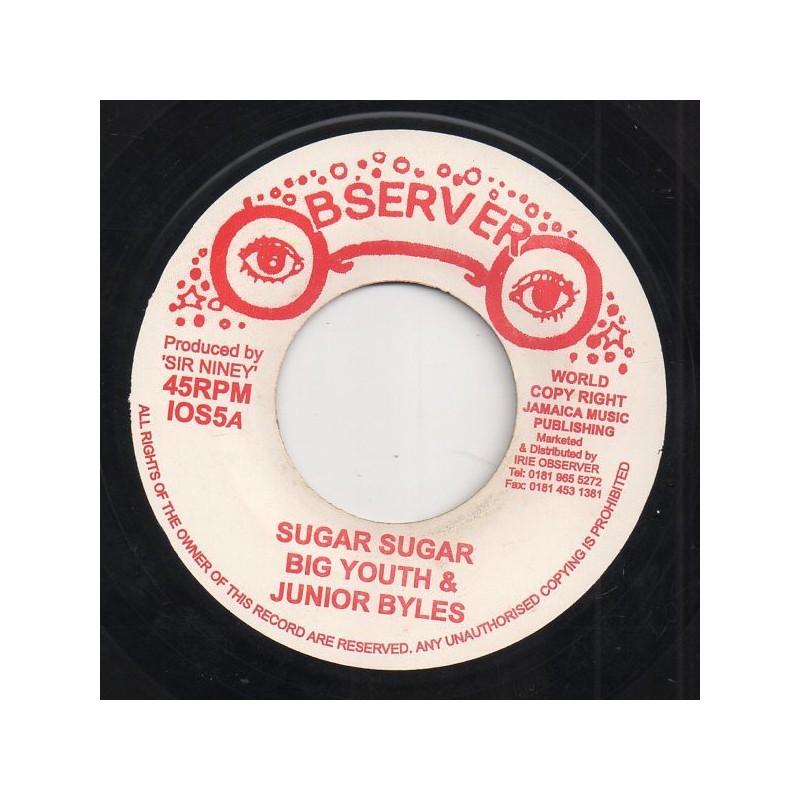 """(7"""") BIG YOUTH & JUNIOR BYLES - SUGAR SUGAR / I NEED A DUB"""