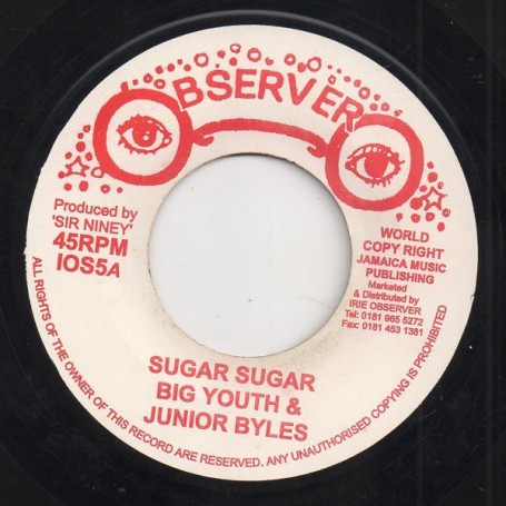 "(7"") BIG YOUTH & JUNIOR BYLES - SUGAR SUGAR / I NEED A DUB"