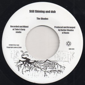"(7"") THE SHADES - STILL SHINING AND DUB / STILL DUBBING"