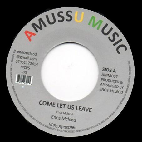 "(7"") ENOS McLEOD - COME LET US LEAVE / VERSION"
