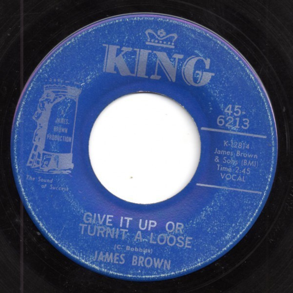 JAMES BROWN - Give It Up Or Turn It A Loose / I'll Lose My Mind