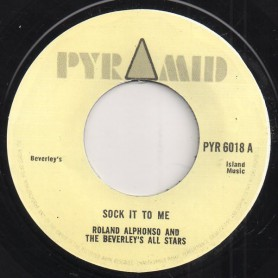 """(7"""") ROLAND ALPHONSO AND THE BEVERLEY'S ALL STARS - SOCK IT TO ME / RUDIE GETS PLENTY"""