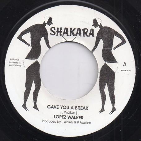 "(7"") LOPEZ WALKER - GAVE YOU A BREAK / GIVE YOU A DUB"