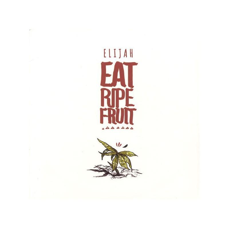 (2xLP) ELIJAH - EAT RIPE FRUIT