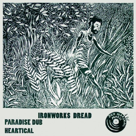 "(12"") IRONWORKS DREAD - PARADISE DUB / HEARTICAL"