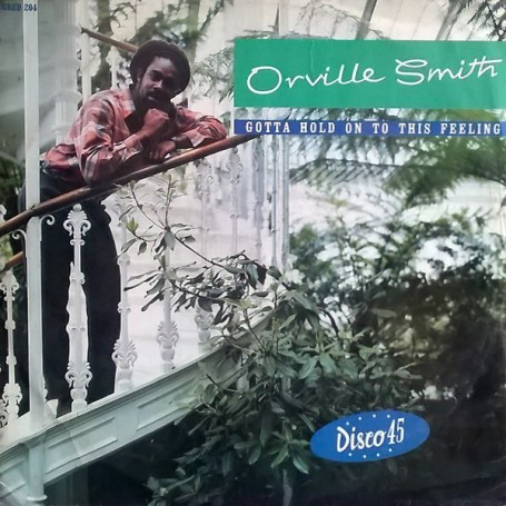 "(12"") ORVILLE SMITH - GOTTA HOLD ON TO THIS FEELING"