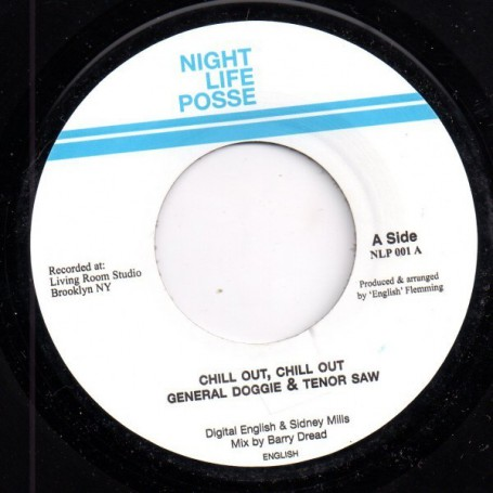 "(7"") GENERAL DOGGIE & TENOR SAW - CHILL OUT, CHILL OUT / UGLYMAN - TALK EN'IT"