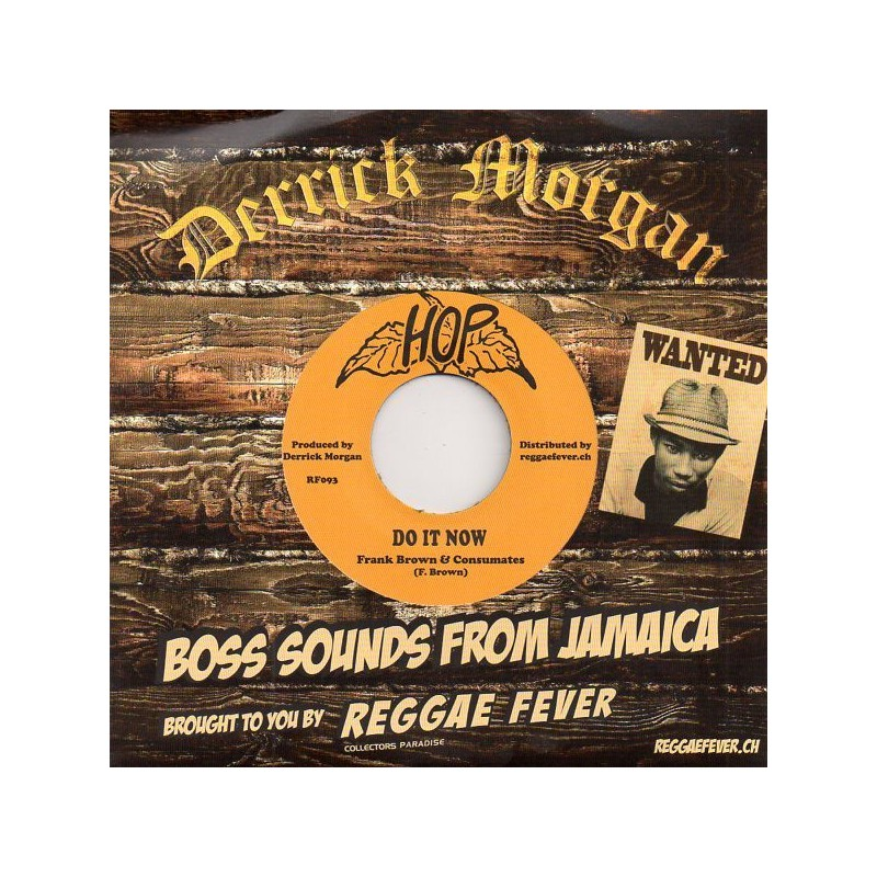 """(7"""") FRANK BROWN & CONSUMATES - DO IT NOW / THE MORE THEY GET"""