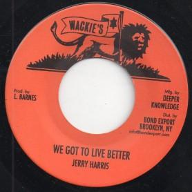 "(7"") JERRY HARRIS - WE GOT TO LIVE BETTER / HAROLD BUTLER - DEDICATION ROCK"