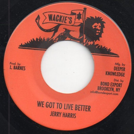 "(7"") JERRY HARRIS - WE GOT TO LIVE BETTER / HAROLD BUTLER - DEDICATION ROCK"