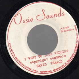 "(7"") DAVID ISAACS - I WENT TO YOUR WEDDING / OSSIE AND WE THE PEOPLE - VERSION OF OLD"