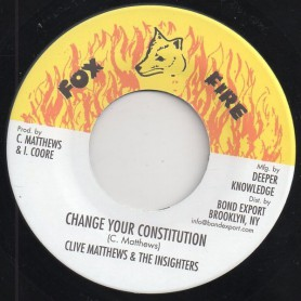 "(7"") CLIVE MATTHEWS & THE INSIGHTERS - CHANGE YOUR CONSTITUTION / VERSION"