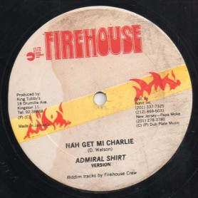 "(12"") ADMIRAL SHIRT - NAH GET MI CHARLIE / RANKING LARRY - WOMAN CUSSING"