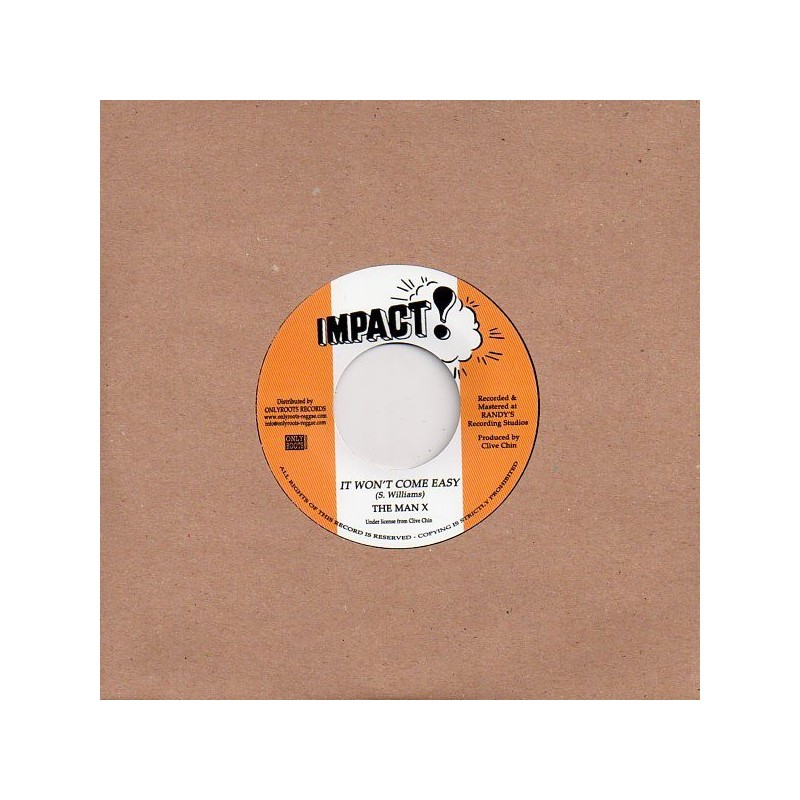 "(7"") THE MAN X - IT WON'T COME EASY / DUB"