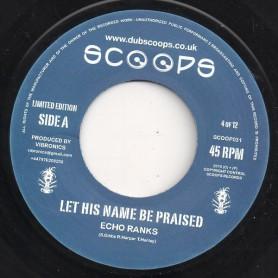 """(7"""") ECHO RANKS - LET HIS NAME BE PRAISED / VERSION"""