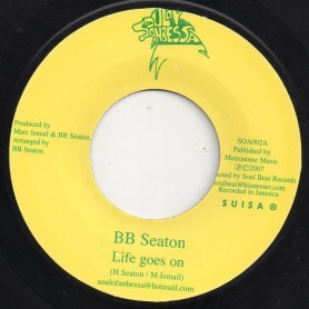 """(7"""") BB SEATON - LIFE GOES ON / DENNIS ALCAPONE Feat BB SEATON - IT GOES LIKE THAT"""
