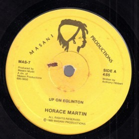 "(7"") HORACE MARTIN - UP ON EGLINTON / VERSION"