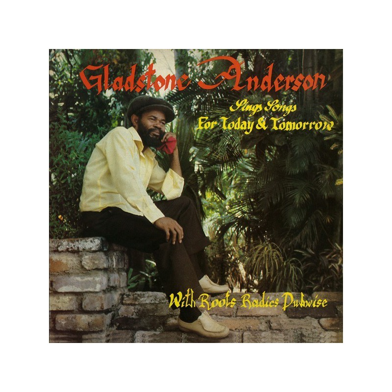 (2xCD) GLADSTONE ANDERSON & THE ROOTS RADICS - SINGS SONGS FOR TODAY & TOMORROW / RADICAL DUB SESSION