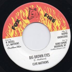 "(7"") CLIVE MATTHEWS - BIG BROWN EYES / VERSION"
