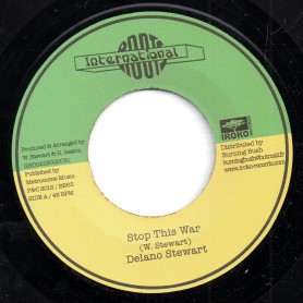"(7"") DELANO STEWART - STOP THIS WAR / DON'T STOP THIS VERSION"