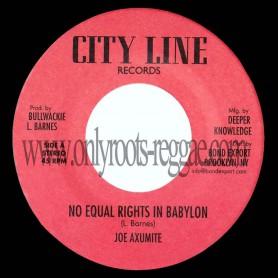 "(7"") JOE AXUMITE - NO EQUAL RIGHTS IN BABYLON"