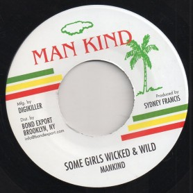 "(7"") MANKIND - SOME GIRLS WICKED & WILD / VERSION"