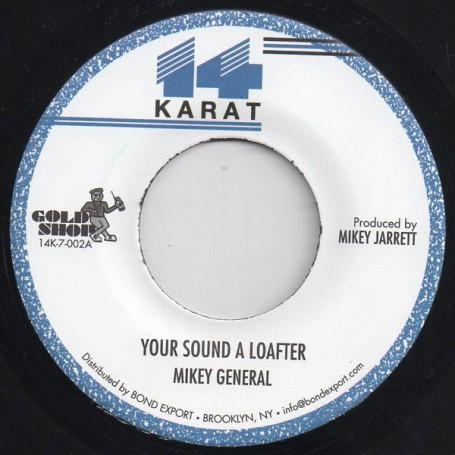 "(7"") MIKEY GENERAL - YOUR SOUND A LOAFTER / VERSION"