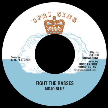 "(7"") MOJO BLUE - FIGHT THE RASSES / UPRISING ALL STARS - RASSES IN DUB"