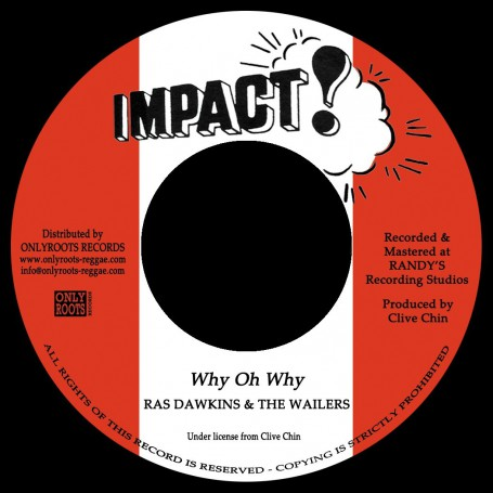 "(7"") RAS DAWKINS & THE WAILERS - WHY OH WHY / VERSION"