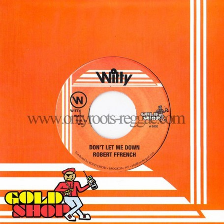 """(7"""") ROBERT FFRENCH - DON'T LET ME DOWN"""