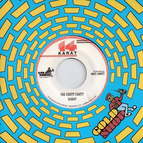 "(7"") SLUGGY - TOO CHATTY CHATTY / VERSION"