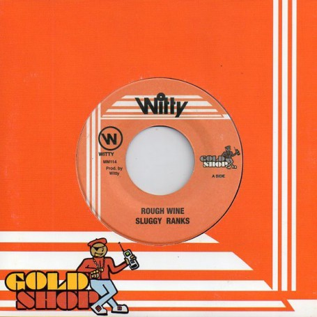 "(7"") SLUGGY RANKS - ROUGH WINE / VERSION"